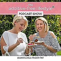 The Additive-Free Lifestyle Podcast Show