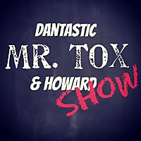 The Dantastic Mr Tox & Howard