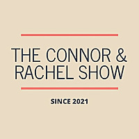 The Connor & Rachel Show