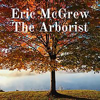 Eric McGrew The Arborist