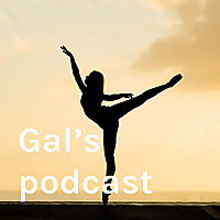 Gal's podcast