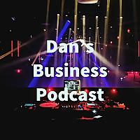 Dan's Business Podcast