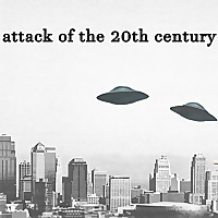 Attack of the 20th Century