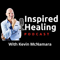 Inspired Healing Podcast