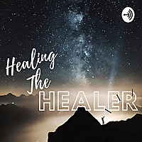 Healing the Healer Podcast