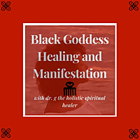 Black Goddess Healing and Manifestation