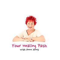 Your Healing Path with Anne Jones