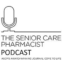 The Senior Care Pharmacist Podcast