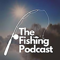 The Fishing Podcast