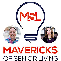 Creating Hope For The Way We Age with Mavericks of Senior Living