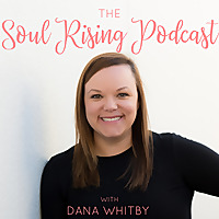 The Soul Rising Podcast