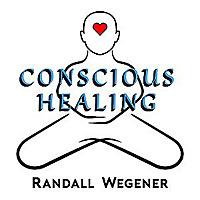 Conscious Healing with Randall Wegener