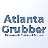 Atlanta Grubber: Atlanta Restaurant Reviews