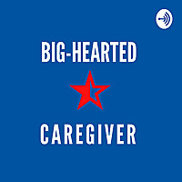 The Big-hearted Caregiver