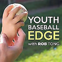 The Youth Baseball Edge Podcast with Rob Tong