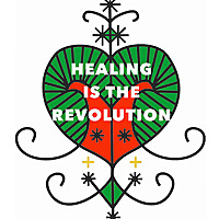 Healing is the Revolution