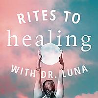 Rites to Healing