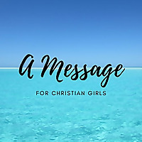 A Message For Christian Girls
