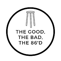 The Good, The Bad, The 86'd