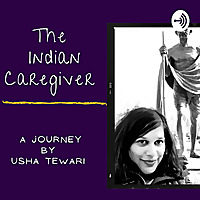 The Indian (Care)GIVER.. A Journey By Usha Tewari