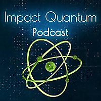 Impact Quantum: A Podcast for Engineers