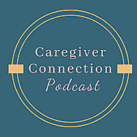 Caregiver Connection Podcast