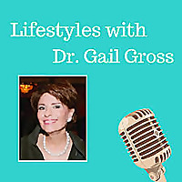 Lifestyles with Dr. Gail Gross
