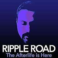 Ripple Road | The Afterlife is Here