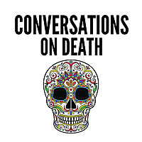 Conversations on Death