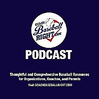 Coach Baseball Right Podcast