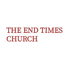 The End Times Church