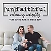 unFAITHFUL: redeeming infidelity