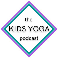 The Kids Yoga Podcast