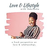 Love & Lifestyle with Aderonke