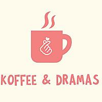 Koffee and Dramas
