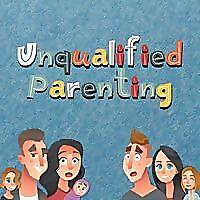 Unqualified Parenting