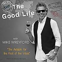 'The Good Life' Show - Food, Wine, Travel & Lifestyle