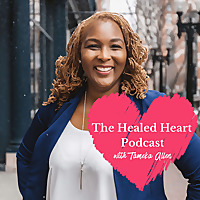 The Healed Heart Podcast: Empowering Women To Heal From Infidelity