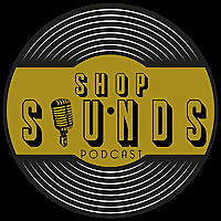 Shop Sounds Podcast