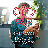 Betrayal Trauma Recovery Podcast