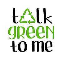 Talk Green to Me