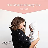 The Modern Mommy Doc Podcast