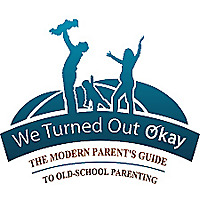 The Modern Parent's Guide to Old-School Parenting