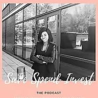 The Save Spend Invest Podcast