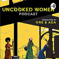 Uncooked Women