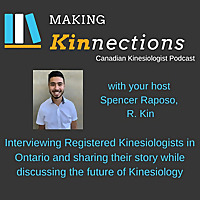 Making Kinnections | Podcast for R.Kins and Kinesiology Students in Ontario