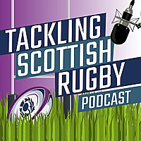 Tackling Scottish Rugby Podcast