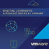 Digital Journeys A Podcast Series from VMware