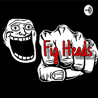 Fig Heads