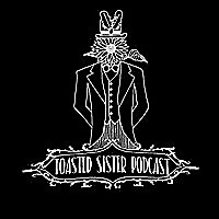 Toasted Sister Podcast